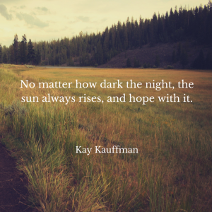 no-matter-how-dark-the-night-the-sun-always-rises-and-hope-with-it