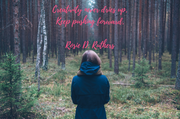 creativity-never-dries-up-keep-pushing-forward-rosie-d-ruthers